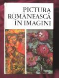"""Album """"PICTURA ROMANEASCA IN IMAGINI. 1111 reproduceri"""", Vasile Dragut s.a.,1970, Alta editura"""