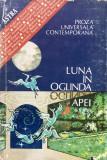 LUNA IN OGLINDA APEI - Proza Universala Contemporana