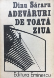 ADEVARURI DE TOATA ZIUA - Dinu Sararu