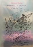 PE URMELE LUI ZALMOXE CARPATIA - Alexandru Stefan