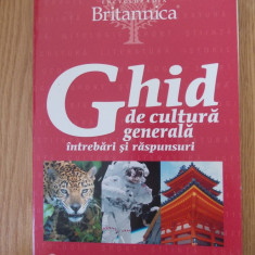 Ghid de cultura generala, intrebari si raspunsuri/ Enciclopedia Britannica - Carte Cultura generala Altele