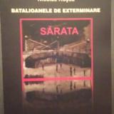 SARATA - BATALIOANELE DE REEDUCARE, BATALIOANELE DE EXTERMINARE - NICOLAE ROSCA - Istorie