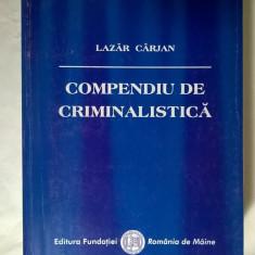 Lazar Carjan - Compendiu de criminalistica