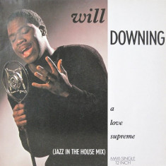 Will Downing - A Love Supreme (Jazz In House Mix) disc vinil Maxi Single - Muzica House