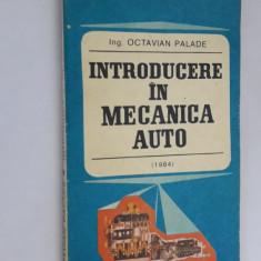 INTRODUCERE IN MECANICA AUTO -OCTAVIAN PALADE - Carti auto