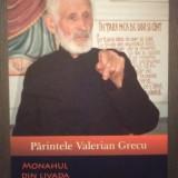 PARINTELE VALERIAN GRECU - MONAHUL DIN LIVADA CU SFINTI - FOST DETINUT POLITIC - Biografie