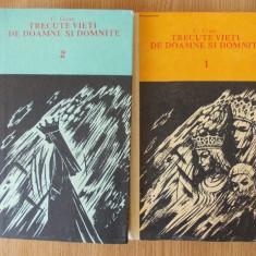 TRECUTE VIETI DE DOAMNE SI DOMNITE- C. GANE, VOL I SI II- cartonate - Roman istoric