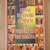ICOANE FACATOARE DE MINUNI SI VINDECATORI DIN ROMANIA - Carti ortodoxe