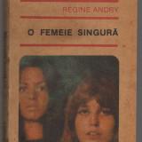 (C7518) O FEMEIE SINGURA DE REGINE ANDRY - Roman