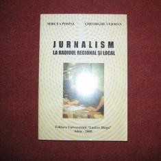 Jurnalism La Radioul Regional Si Local - Mircea Pospai, Gheorghe Verman - Curs jurnalism & PR