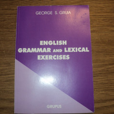 English grammar and lexical exercises de George Gruia - Curs Limba Engleza Altele