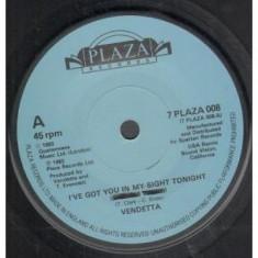 Vendetta - Got You In My Sight Tonight 1984 disc vinil Maxi Single italo-disco - Muzica Pop