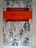 Vincent Deary - Cum suntem