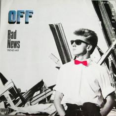 Off - Bad News 1985 disc vinil Maxi Single Synth-pop / italo-disco - Muzica Dance