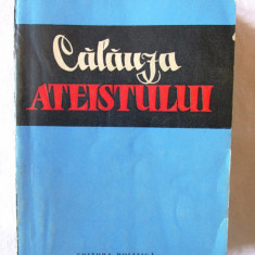 """CALAUZA ATEISTULUI"", S. I. Kovalev, 1962. Editura POLITICA, Alta editura"