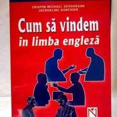 C. M. Geoghegan, J. Gonthier - Cum sa vindem in limba engleza - Carte in engleza