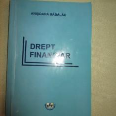 Drept Financiar - Anisoara Babalau - Carte Drept financiar