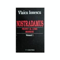 Nostradamus, profet al lumii moderne ( vol. I ) - Vlaicu Ionescu - Carte ezoterism