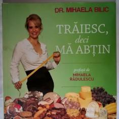 Mihaela Bilic - Traiesc, deci ma abtin