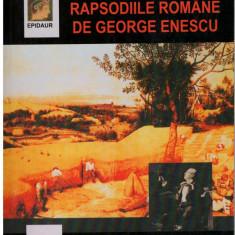 Rapsodiile romane de George Enescu - Autor(i): Mihaela - Silvia Rosca - Carte Arta muzicala