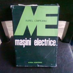 MASINI ELECTRICE - AUREL CIMPEANU - Carti Electrotehnica