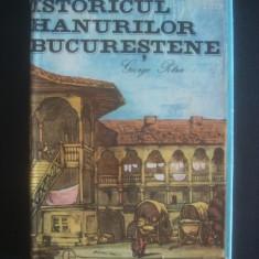 GEORGE POTRA - ISTORICUL HANURILOR BUCURESTENE - Carte mitologie, An: 1985