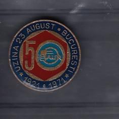 UZINELE FAUR 23 AUGUST BUCURESTI FOSTA MALAXA - 50 ANI DE ACTIVITATE 1921-1971 - Insigna
