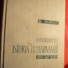 K.Horedt - Contributii la Istoria Transilvaniei sec.IV-XIII -Ed.Academiei RPR - Istorie