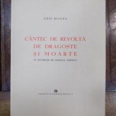 Geo Bogza, Cantec de revolta, dragoste si moarte, Bucuresti 1945 cu manuscrisul original