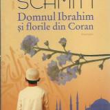 Eric-Emmanuel Schmitt - DOMNUL IBRAHIM SI FLORILE DIN CORAN - Roman