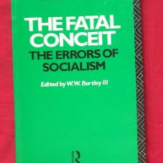 The fatal conceit : the errors of socialism / Friedrich A. Hayek - Filosofie