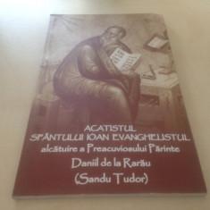 ACATISTUL SFANTULUI IOAN EVANGHELISTUL.ALCATUIRE A PARINTELUI DANIIL SANDU TUDOR