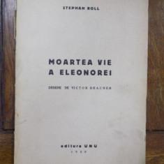 Stephan Roll, Moartea vie a Eleonorei, Editura Unu, Bucuresti 1930