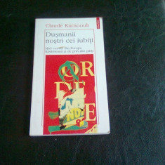 DUSMANII NOSTRI CEI IUBITI - CLAUDE KARNOOUH