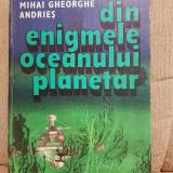 DIN ENIGMELE OCEANULUI PLANETAR-MIHAI GHEORGHE ANDRIES - Carte de calatorie