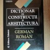 Wilhelm thiess dictionar de constructii si arhitectura german roman - Carti Constructii