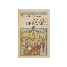 Isabela de Bavaria  -  Alexandre Dumas