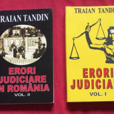 Erori judiciare * Erori judiciare in Romania / Traian Tandin 2 volume - Istorie