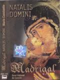 Caseta audio: Corul de camera Madrigal - Natalis Domini ( originala )