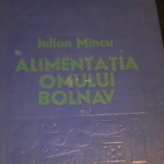 ALIMENTATIA OMULUI BOLNAV-IULIAN MINCU-DIETOTERAPIA-636 PG A 4- - Carte Dietoterapie