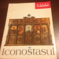 PAVEL FLORENSKI, ICONOSTASUL. ANASTASIA '94( CONTINE ESEUL PERSPECTIVA INVERSA) - Carti ortodoxe