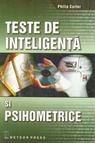 Teste de inteligenta si psihometrice  -  Philip Carter, Alta editura