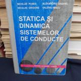 NICOLAE POSEA - STATICA SI DINAMICA SISTEMELOR DE CONDUCTE -ACADEMIA ROMANA-1996 - Carti Constructii