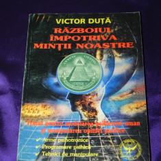 Razboiul impotriva mintii noastre - Victor Duta. manipulare (f0421 - Carte paranormal