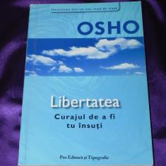 Osho - Libertatea. Curajul de a fi tu insuti (f0423 - Carte dezvoltare personala