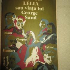Lelia sau viata lui George Sand- Andre Maurois