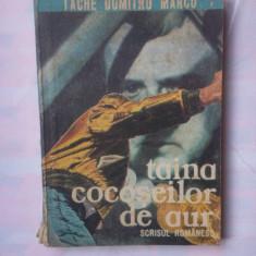 (C338) TACHE DUMITRU MARCU - TAINA COCOSEILOR DE AUR