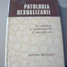 B. Ionescu, C. Dumitrache, C. Maximilian - PATOLOGIA SEXUALIZARII - Carte Dermatologie si venerologie