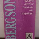 BERGSON - ESEU ASUPRA DATELOR IMEDIATE ALE CONSTIINTEI - Carte Psihologie
