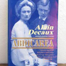 ABDICAREA de ALAIN DECAUX - Roman istoric
